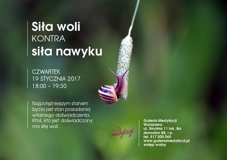 Siła woli kontra siła nawyku @ Galeria Medytacji w Warszawie