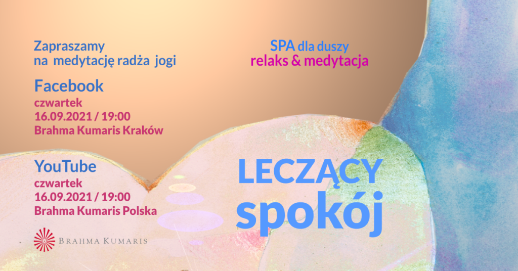 Leczący spokój. Medytacja w ramach cyklu SPA dla duszy. YouTube Brahma Kumaris Polska & FB Brahma Kumaris Kraków @ wydarzenie online