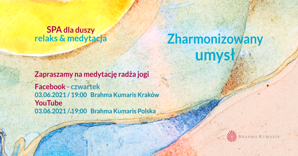 Zharmonizowany umysł. FB Brahma Kumaris Kraków. Medytacja w ramach cyklu SPA dla duszy @ wydarzenie online