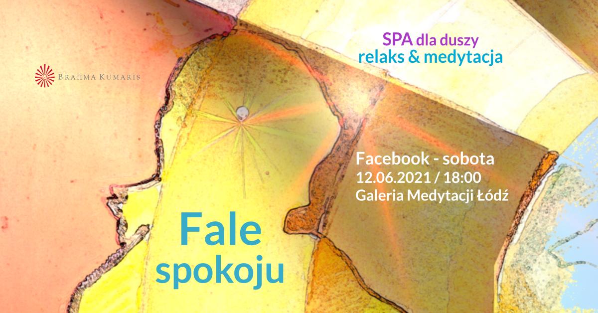 Fale spokuju. FB Galeria Medytacji w Łodzi. Medytacja w ramach cyklu SPA dla duszy @ wydarzenie online