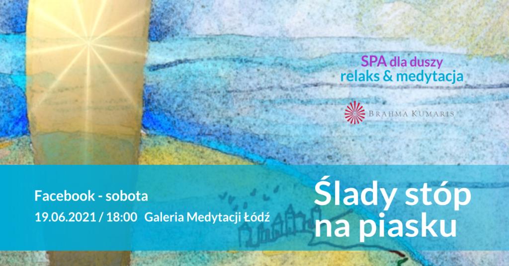Ślady stóp na piasku. Relaksacja w ramach cyklu SPA dla duszy. FB Galeria Medytacji w Łodzi @ wydarzenie online