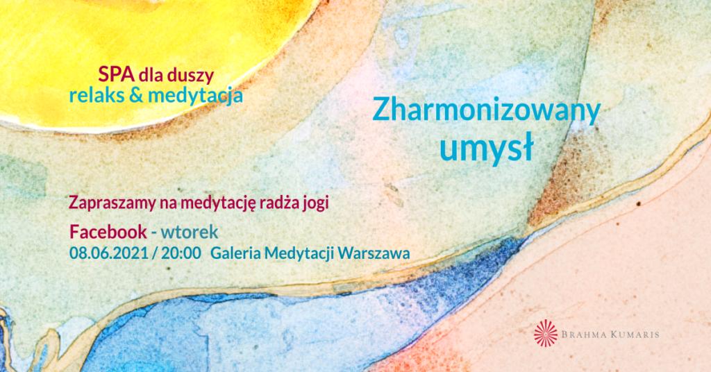 Zharmonizowany umysł. FB Galeria Medytacji w Warszawie. Medytacja w ramach cyklu SPA dla duszy @ wydarzenie online