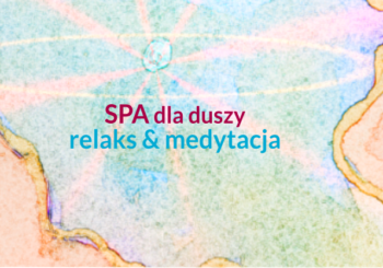 SPA dla duszy. Seria medytacji & relaksacji z komentarzem